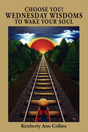 Choose You! Wednesday Wisdom to Wake Your Soul