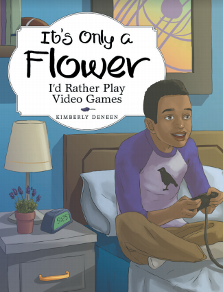 It's Only a Flower, I'd Rather Play Video Games